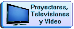 Proyectores, TV y Video