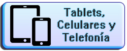 Tablets, Celulares y Telefonía